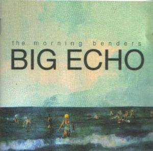 The Morning Benders: Big Echo - Cover