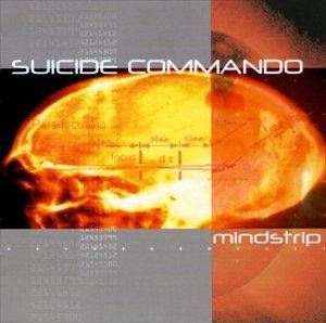 Suicide Commando: Mindstrip - Cover