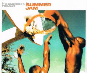Cover - Underdog Project, The: Summer Jam