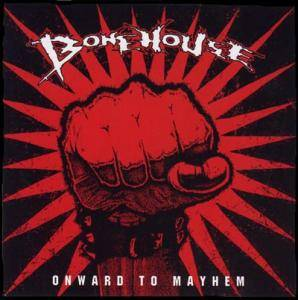 Cover - Bonehouse: Onward To Mayhem