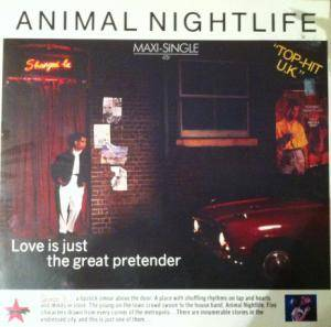 Animal Nightlife: Love Is Just The Great Pretender '85 - Cover