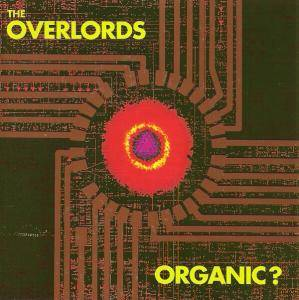Cover - Overlords, The: Organic?