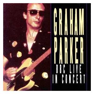 Cover - Graham Parker: BBC Live In Concert