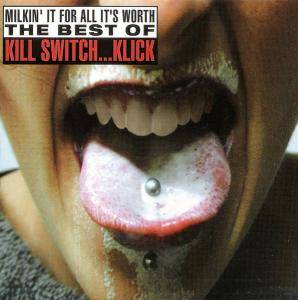 Cover - Kill Switch...Klick: Milkin' It For All It's Worth