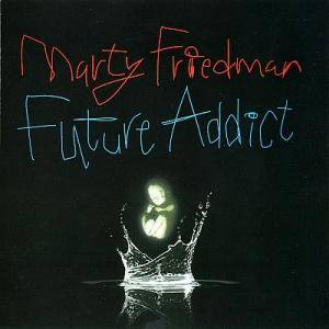 Cover - Marty Friedman: Future Addict