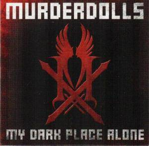 Cover - Murderdolls: My Dark Place Alone