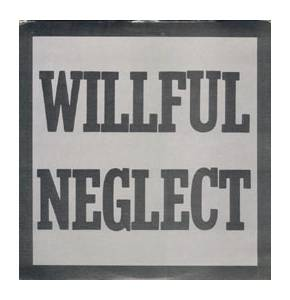 Cover - Willful Neglect: Willful Neglect