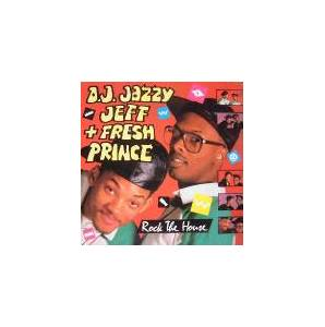 DJ Jazzy Jeff & The Fresh Prince: Rock The House - Cover