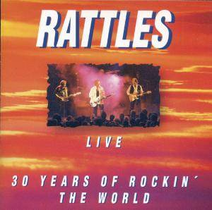 Cover - Rattles, The: Live - 30 Years Of Rockin' The World