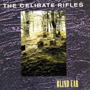 Cover - Celibate Rifles: Blind Ear