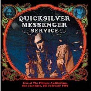 Quicksilver Messenger Service: Live At The Fillmore Auditorium, San Francisco, 4th February 1967 - Cover