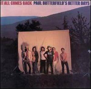 Paul Butterfield's Better Days: It All Comes Back - Cover