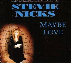 Stevie Nicks: Maybe Love - Cover