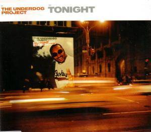 Cover - Underdog Project, The: Tonight