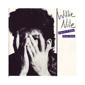 Willie Nile: Places I Have Never Been - Cover