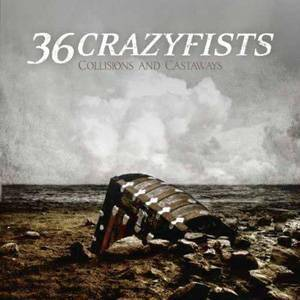 36 Crazyfists: Collisions And Castaways - Cover