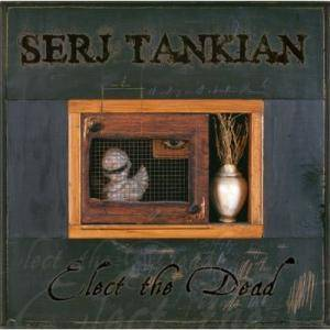 Serj Tankian: Elect The Dead (CD) - Bild 1