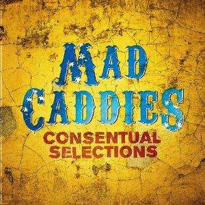 Mad Caddies: Consentual Selections - Cover