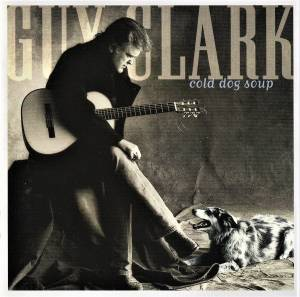 Cover - Guy Clark: Cold Dog Soup
