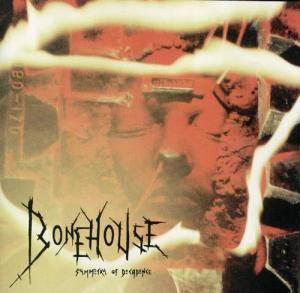 Cover - Bonehouse: Symmetry Of Decadence
