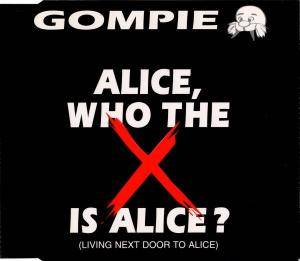 Cover - Gompie: Alice, Who The X Is Alice?