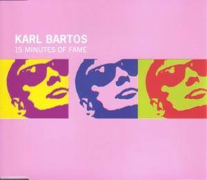 Karl Bartos: 15 Minutes Of Fame - Cover