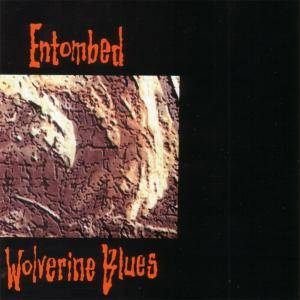Entombed: Wolverine Blues (CD) - Bild 1