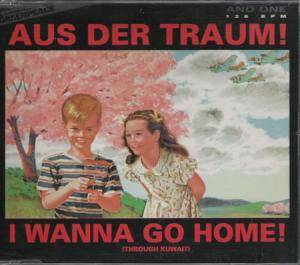 And One: Aus Der Traum! - I Wanna Go Home! - Cover