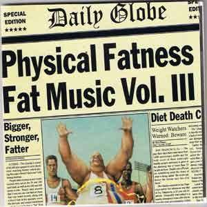 Fat Music Vol. III - Physical Fatness - Cover