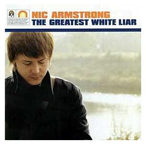 Nic Armstrong: Greatest White Liar, The - Cover