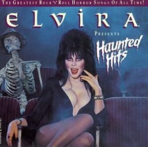 Elvira Presents Haunted Hits - The Greatest Rock'n'Roll Horror Songs Of All Time - Cover
