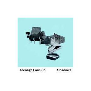 Cover - Teenage Fanclub: Shadows