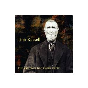 Cover - Tom Russell: Man From God Knows Where, The