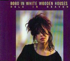 Cover - Bobo In White Wooden Houses: Hole In Heaven