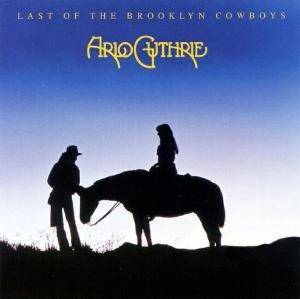 Arlo Guthrie: Last Of The Brooklyn Cowboys - Cover