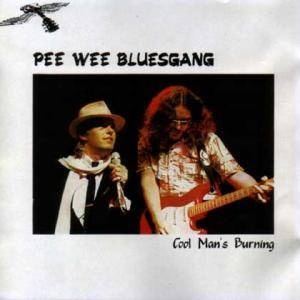 Cover - Pee Wee Bluesgang: Cool Man's Burning
