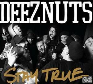 Deez Nuts: Stay True - Cover