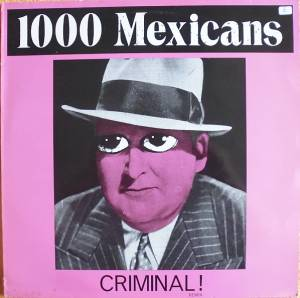 Cover - 1000 Mexicans: Criminal