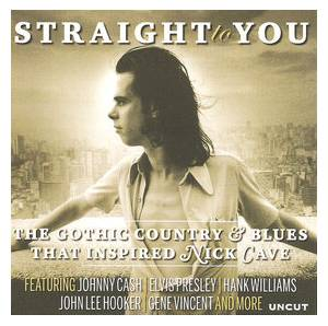 Cover - Alabama Singers, The: Uncut Presents Straight To You: The Gothic Country & Blues That Inspired Nick Cave