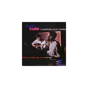 Cover - Champion Jack Dupree: Trouble, Trouble