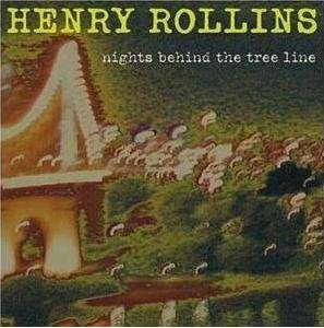Cover - Henry Rollins: Nights Behind The Tree Line
