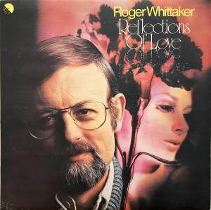 Roger Whittaker: Reflections Of Love - Cover