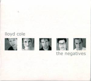 Cover - Lloyd Cole: Negatives, The