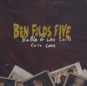 Cover - Ben Folds Five: Battle Of Who Could Care Less