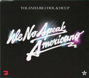 Yolanda Be Cool & DCUP: We No Speak Americano - Cover