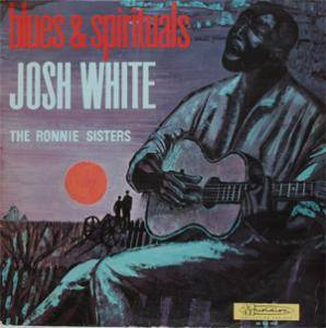 Josh White & The Ronnie Sisters: Blues & Spirituals - Cover