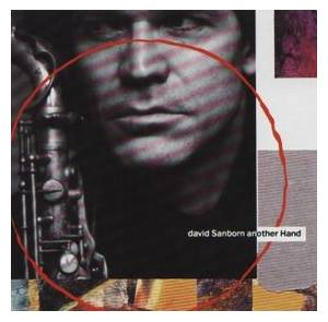David Sanborn: Another Hand - Cover