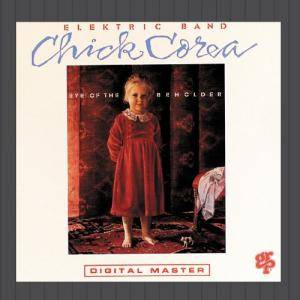Chick Corea Elektric Band: Eye Of The Beholder - Cover