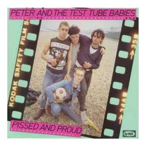 Peter And The Test Tube Babies: Pissed And Proud - Cover