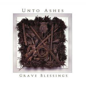 Cover - Unto Ashes: Grave Blessings